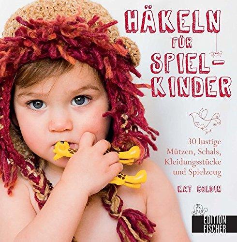 9783863551506: H�keln f�r Spielkinder: 30 lustige M�tzen, Schals, Kleidungsst�cke und Spielzeug