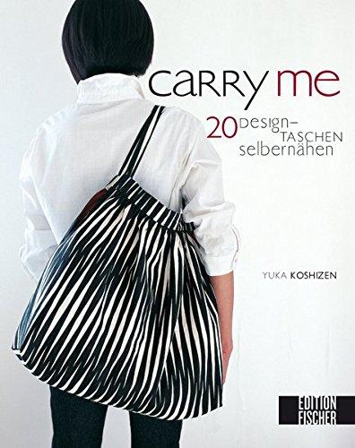 9783863551605: Carry me: Designtaschen selber nähen