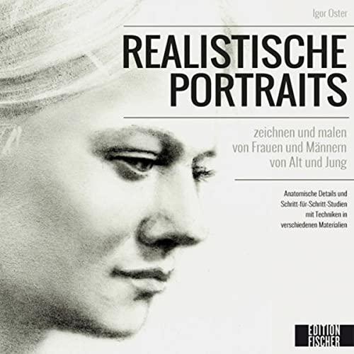 9783863551650: Realistische Porträts: zeichnen und malen von Frauen und Männern von Alt und Jung