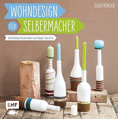 Wohndesign für Selbermacher: Nachhaltige Kreativideen aus Pappe,: Julia Fröhlich