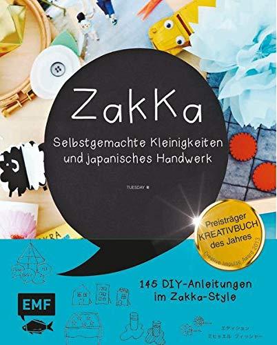 9783863554170: Zakka: Selbstgemachte Kleinigkeiten und japanisches Handwerk: Liebevolles Gestalten mit 145 Anleitungen im ZakKa-Style