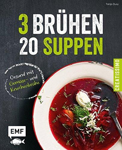 9783863555511: 3 Brühen - 20 Suppen