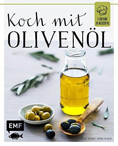 Koch mit Olivenöl / Rose Marie Donhauser: Rose Marie (Verfasser)