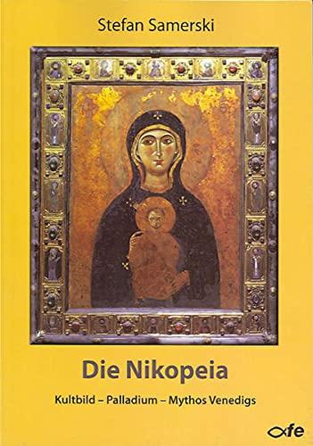 Die Nikopeia: Kultbild - Palladium - Mythos: Samerski, Stefan