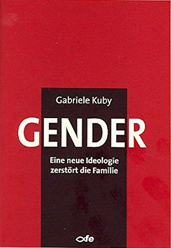 9783863570781: Gender: Eine neue Ideologie zerst�rt die Familie