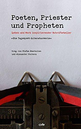 9783863571528: Poeten, Priester und Propheten: Leben und Werk inspirierender Schriftsteller - Die Tagespost-Literaturserie