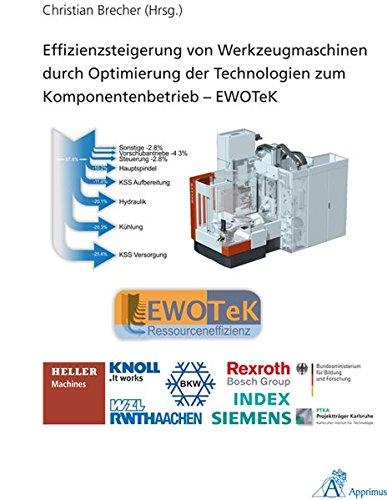 Effizienzsteigerung von Werkzeugmaschinen durch Optimierung der Technologien zum Komponentenbetrieb...