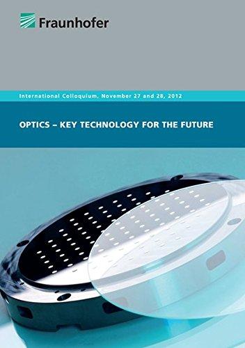 Optics - Key Technology for the Future: Robert Heinrich Schmitt