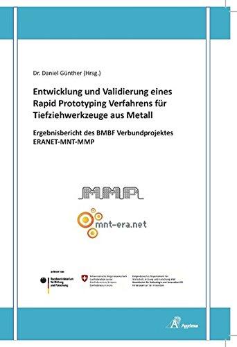 Entwicklung und Validierung eines Rapid Prototyping Verfahrens für Tiefziehwerkzeuge aus ...