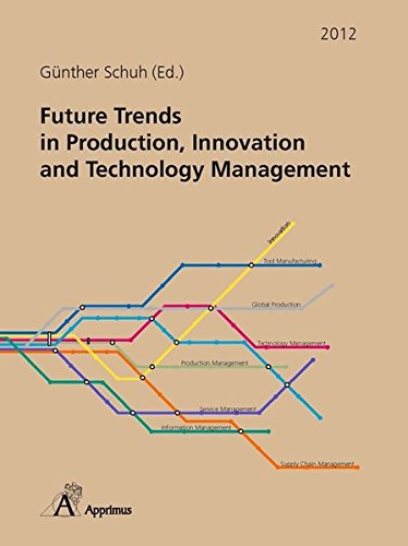 Future Trends in Production, Innovation and Technology Management (2012): Günther Schuh