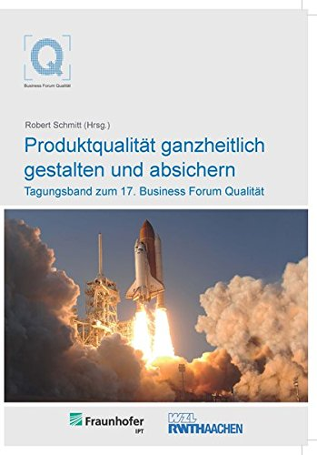 Produktqualität ganzheitlich gestalten und absichern: Robert Schmitt