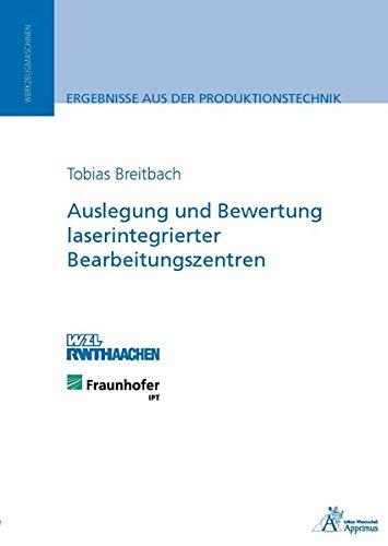 Auslegung und Bewertung laserintegrierter Bearbeitungszentren (Paperback): Tobias Breitbach
