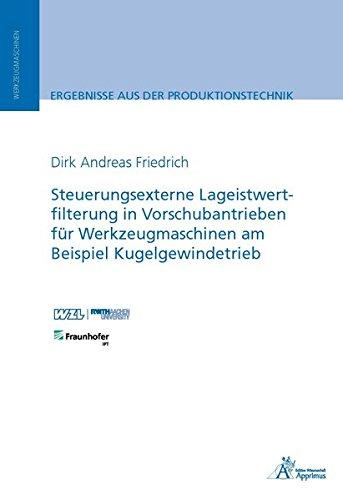 Steuerungsexterne Lageistwertfilterung in Vorschubantrieben für Werkzeugmaschinen am Beispiel ...