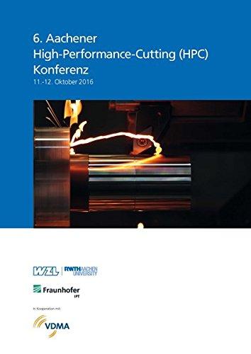 6. Aachener High-Performance-Cutting (HPC) Konferenz 11.-12. Oktober 2016 (Paperback)