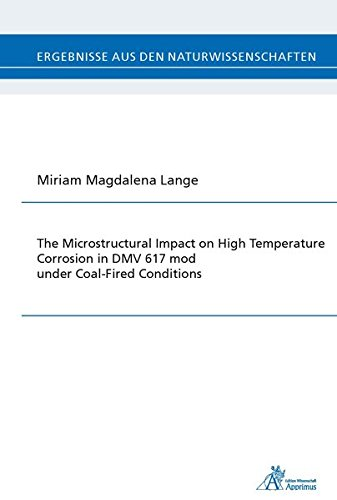 The Microstructural Impact on High Temperature Corrosion in DMV 617 mod under Coal-Fired Conditions...