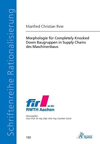 Morphologie für Completely Knocked Down Baugruppen in Supply Chains des Maschinenbaus (Paperback): ...
