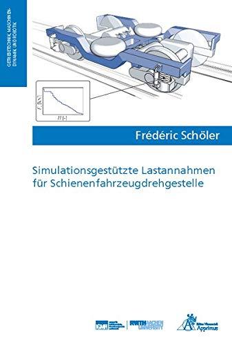 Simulationsgestützte Lastannahmen für Schienenfahrzeugdrehgestelle