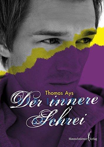 Der innere Schrei: Ays, Thomas