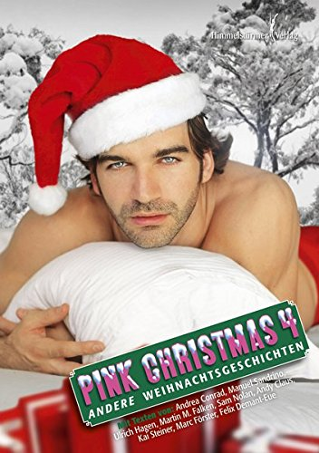 Pink Christmas 04: Andere Weihnachtsgeschichten: Andrea Conrad; Manuel Sandrino; Ulrich Hagen; ...