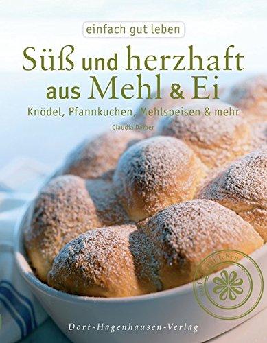 9783863620066: S�� und herzhaft aus Mehl & Ei: Kn�del, Pfannkuchen, Mehlspeisen & mehr