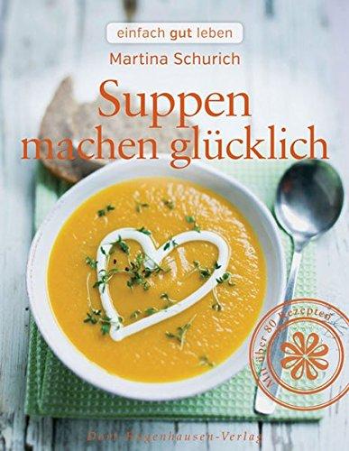 9783863620387: Suppen machen glücklich