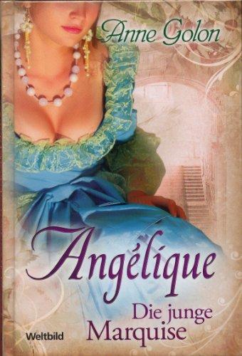 Angelique 1 - 3 Die junge Marquise: Anne Golon