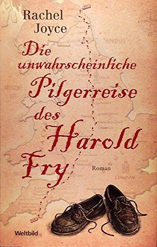 Die unwahrscheinliche Pilgerreise des Harold Fry: Rachel Joyce
