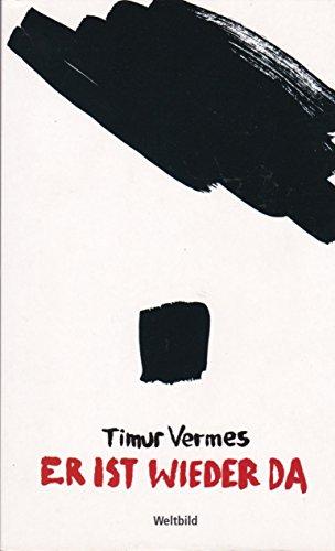 Er ist wieder da: Timur Vermes
