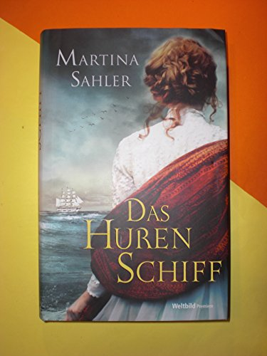 9783863658908: Das Hurenschiff, Maria Sahler