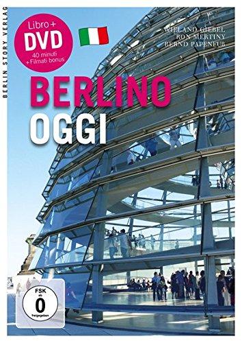 Berlino oggi: Giebel, Wieland; Mertiny, Ron; Papenfu�, Bernd