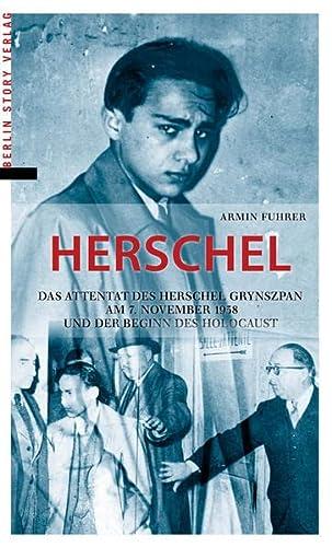 9783863681012: Herschel: Das Attentat des Herschel Grynszpan am 7. November 1938 und der Beginn des Holocaust