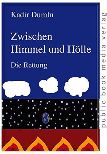 9783863690991: Zwischen Himmel und Hölle: Die Rettung