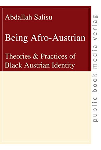 9783863691493: Being Afro-Austrian: Theories & Practices of Black Austrian Identity