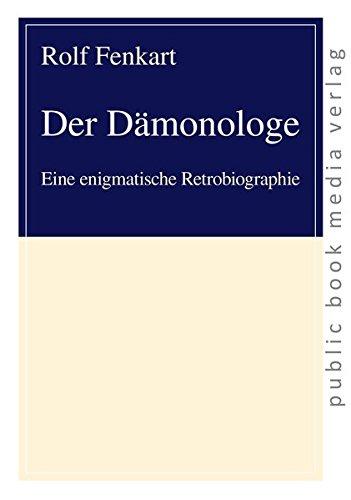 9783863691554: Der Dämonologe: Eine enigmatische Retrobiographie