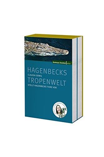 9783863701024: Hagenbecks Tier- und Tropenwelt (2 Bände): Claudia Sewig stellt Hagenbecks Tiere vor