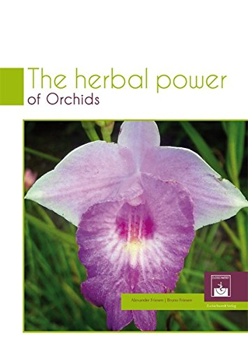 The Herbal Power of Orchids: Alexander Friesen