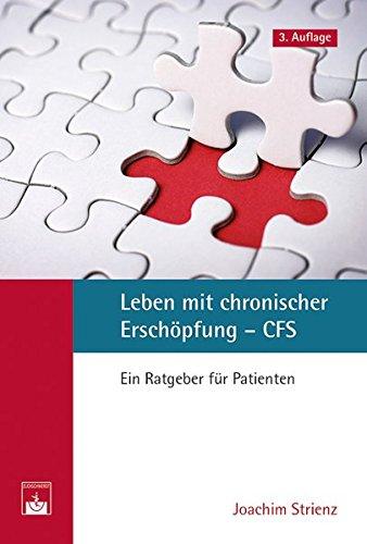 9783863711696: Leben mit chronischer Ersch�pfung - CFS: Ein Ratgeber f�r Patienten