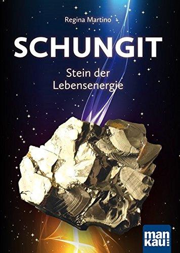 9783863740566: Schungit - Stein der Lebensenergie