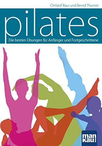 9783863741969: Pilates: Die besten Übungen für Anfänger und Fortgeschrittene