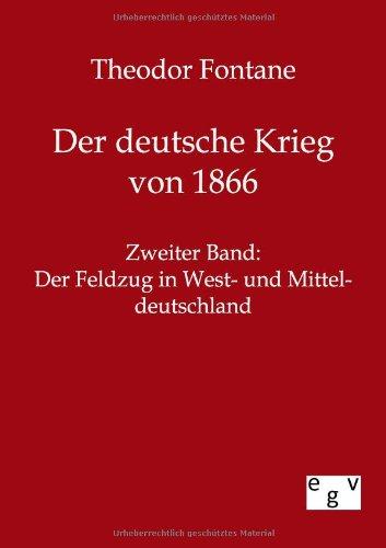 Der deutsche Krieg von 1866: Theodor Fontane
