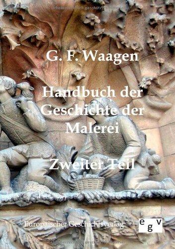 Handbuch Der Geschichte Der Malerei: G. F. Waagen