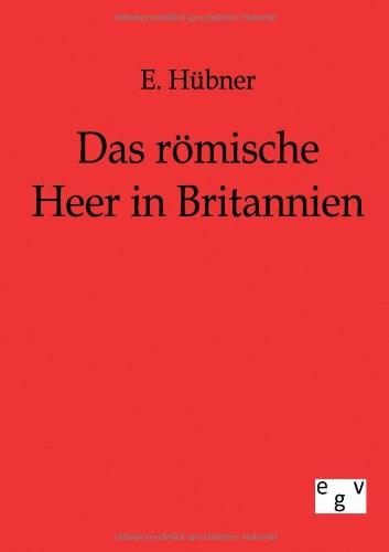 9783863821074: Das römische Heer in Britannien