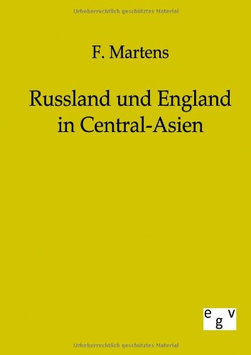 Russland Und England in Central-Asien: F. Martens