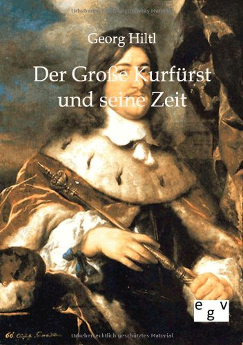 9783863822644: Der Große Kurfürst und seine Zeit (German Edition)