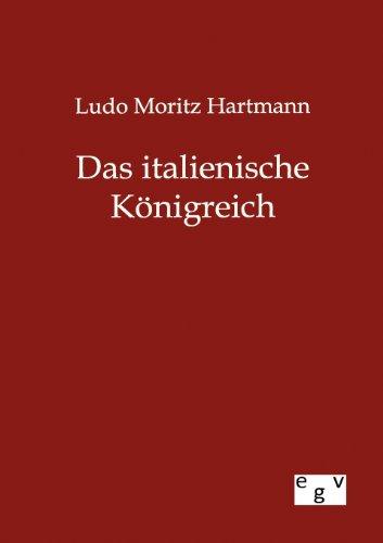 Das italienische Königreich: Ludo Moritz Hartmann