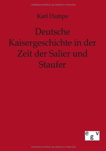 9783863823276: Deutsche Kaisergeschichte in der Zeit der Salier und Staufer (German Edition)