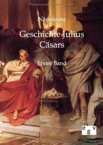 Napoleons Geschichte Julius Cäsars