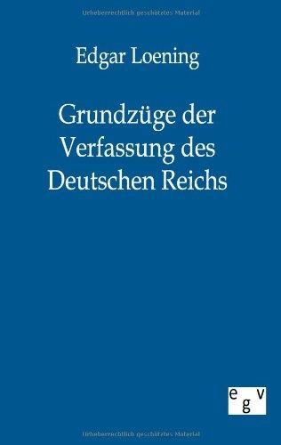 Grundz GE Der Verfassung Des Deutschen Reichs: Edgar Loening