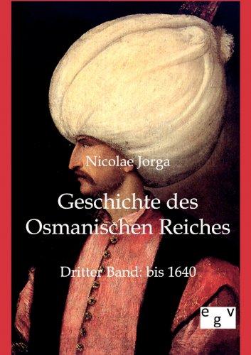Geschichte Des Osmanischen Reiches: Nicolae Jorga