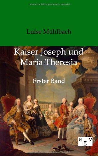 Kaiser Joseph und Maria Theresia (German Edition) - Mühlbach, Luise